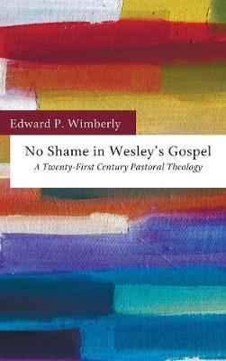No Shame in Wesley's Gospel (Hardback)