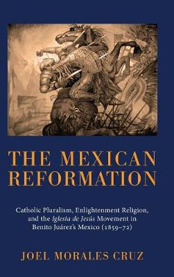 The Mexican Reformation (Hardback)