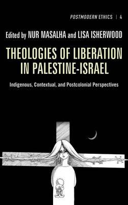 Theologies of Liberation in Palestine-Israel (Hardback)