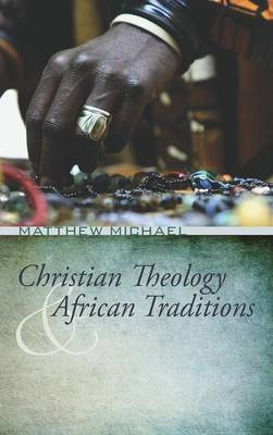 Christian Theology and African Traditions (Hardback)