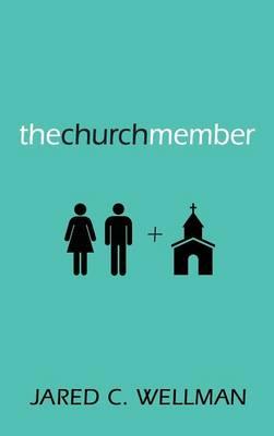 The Church Member (Hardback)