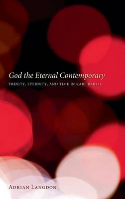 God the Eternal Contemporary (Hardback)