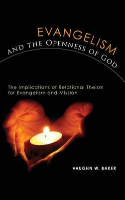 Evangelism and the Openness of God (Hardback)