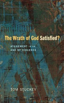 The Wrath of God Satisfied? (Hardback)