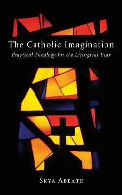 The Catholic Imagination (Hardback)