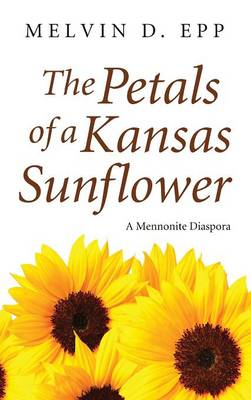 The Petals of a Kansas Sunflower (Hardback)