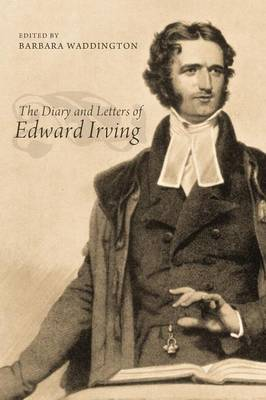 The Diary and Letters of Edward Irving (Hardback)