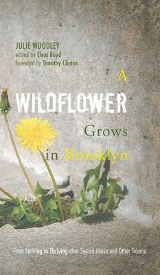 A Wildflower Grows in Brooklyn (Hardback)