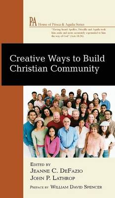Creative Ways to Build Christian Community (Hardback)