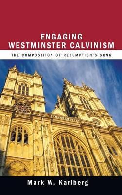 Engaging Westminster Calvinism (Hardback)