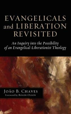 Evangelicals and Liberation Revisited (Hardback)