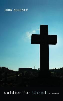 Soldier for Christ (Hardback)