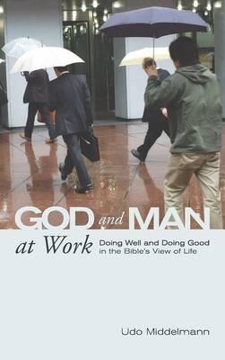 God and Man at Work (Hardback)