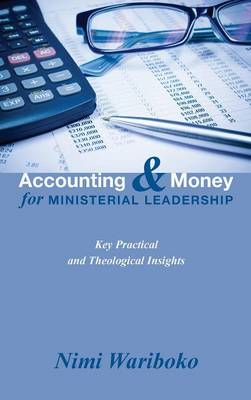 Accounting and Money for Ministerial Leadership (Hardback)