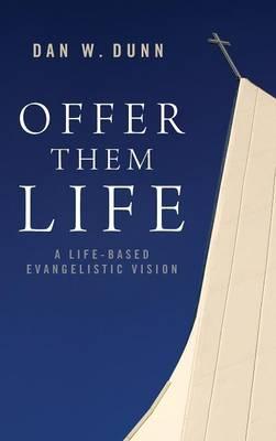 Offer Them Life (Hardback)