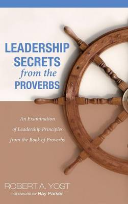 Leadership Secrets from the Proverbs (Hardback)