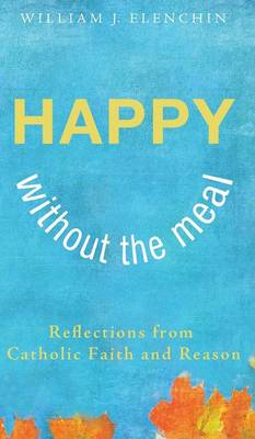 Happy Without the Meal (Hardback)