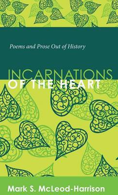 Incarnations of the Heart (Hardback)
