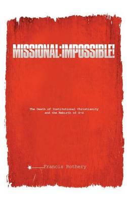 Missional: Impossible! (Hardback)