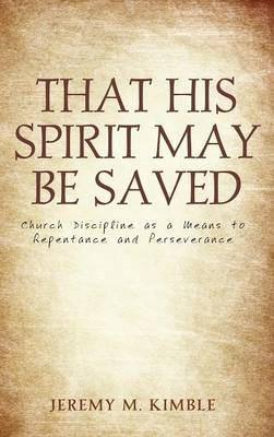 That His Spirit May Be Saved (Hardback)