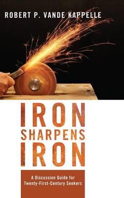 Iron Sharpens Iron (Hardback)