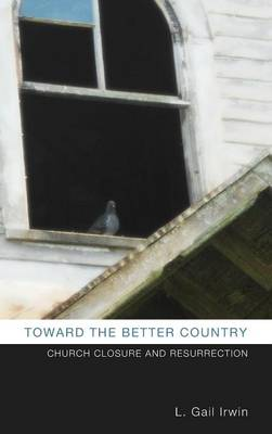 Toward the Better Country (Hardback)