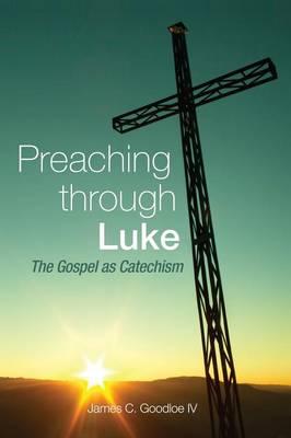 Preaching Through Luke (Hardback)