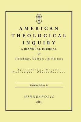 American Theological Inquiry, Volume Six, Issue Two (Hardback)