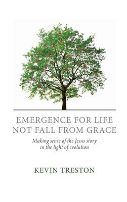 Emergence for Life Not Fall from Grace (Hardback)