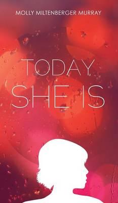Today, She Is (Hardback)