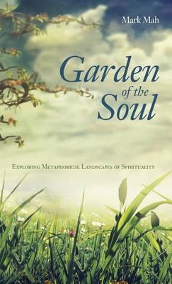 Garden of the Soul (Hardback)