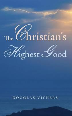 The Christian's Highest Good (Hardback)