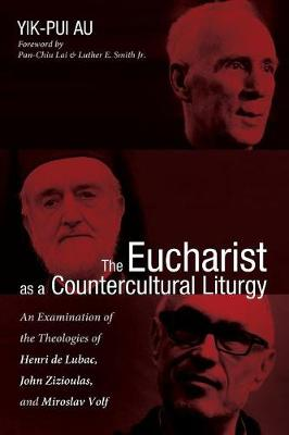 The Eucharist as a Countercultural Liturgy (Paperback)