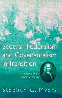 Scottish Federalism and Covenantalism in Transition (Hardback)