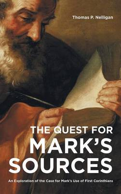 The Quest for Mark's Sources (Hardback)