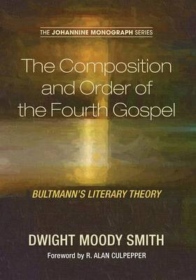 The Composition and Order of the Fourth Gospel - Johannine Monograph 2 (Paperback)