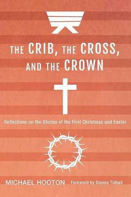 The Crib, the Cross, and the Crown (Paperback)