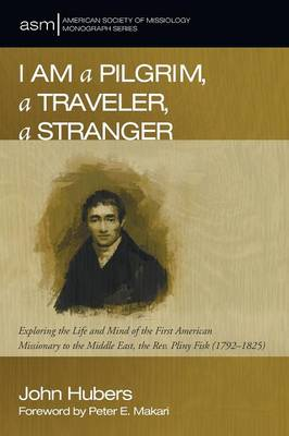 I Am a Pilgrim, a Traveler, a Stranger - American Society of Missiology Monograph 30 (Paperback)