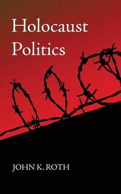 Holocaust Politics (Paperback)