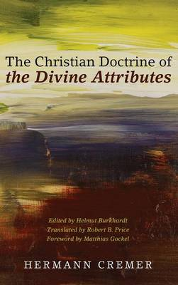 The Christian Doctrine of the Divine Attributes (Hardback)