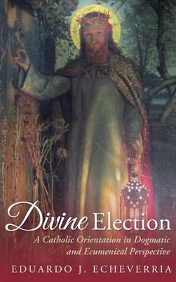 Divine Election (Hardback)