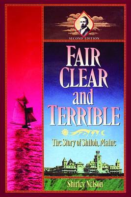 Fair, Clear, and Terrible, Second Edition: The Story of Shiloh, Maine (Paperback)