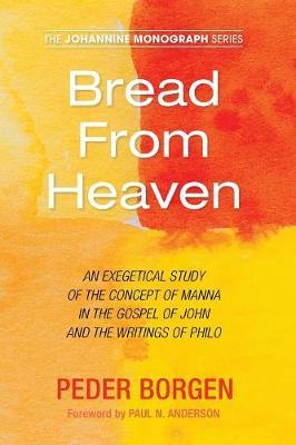 Bread from Heaven - Johannine Monograph 4 (Paperback)