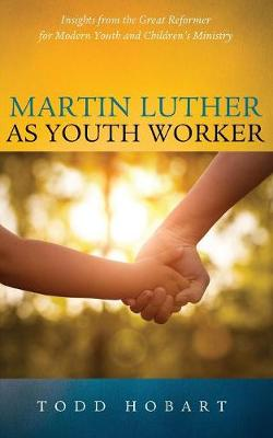 Martin Luther as Youth Worker (Paperback)