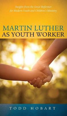 Martin Luther as Youth Worker (Hardback)