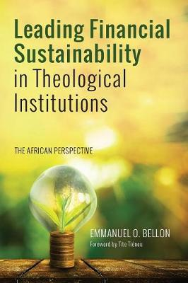 Leading Financial Sustainability in Theological Institutions (Paperback)