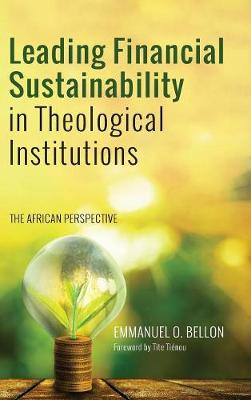 Leading Financial Sustainability in Theological Institutions (Hardback)