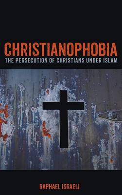 Christianophobia (Hardback)