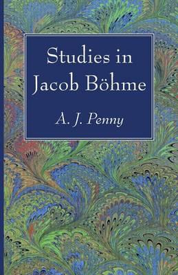 Studies in Jacob Bohme (Paperback)
