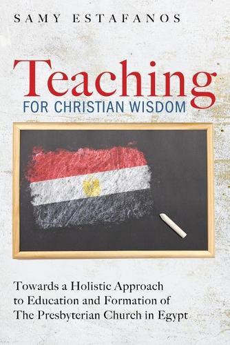 Teaching for Christian Wisdom (Paperback)